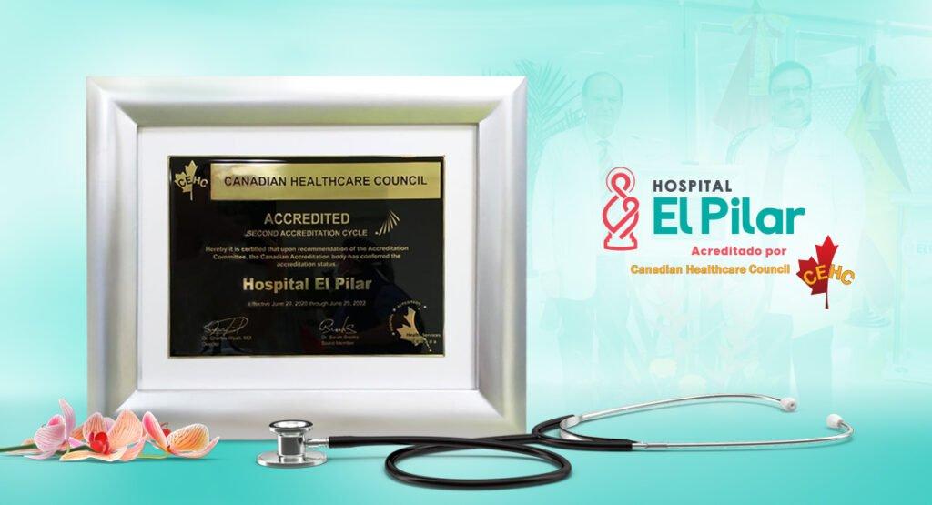 Hospital El Pilar obtiene certificación Canadian Healthcare Council